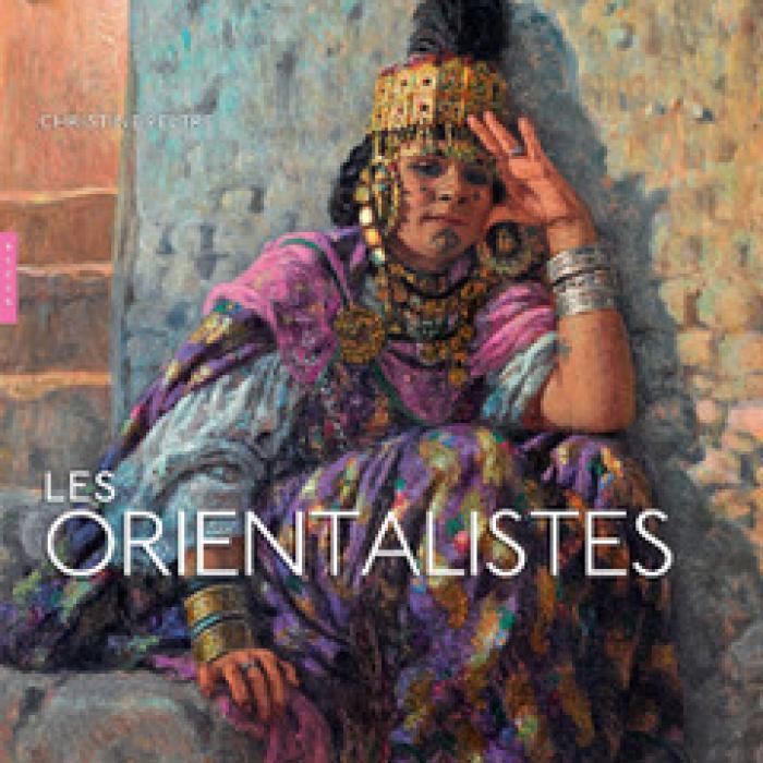 Les Orientalistes, par Christine Peltre, Éditions Hazan.